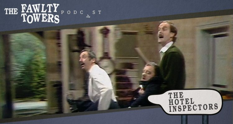 Fawlty Towers Podcast - Episode 4 - The Hotel Inspectors