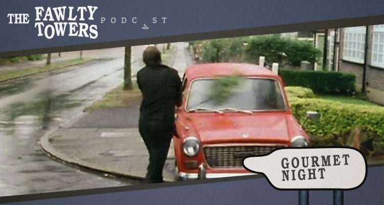 Fawlty Towers Podcast - Episode 5 - Gourmet Night