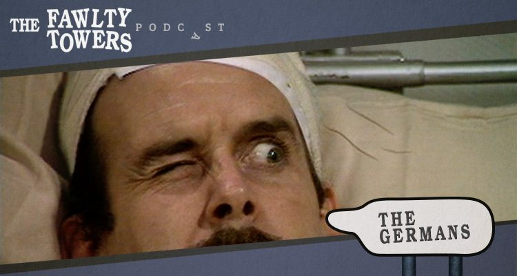 Fawlty Towers Podcast - Episode 6 - The Germans