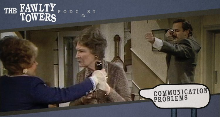 Fawlty Towers Podcast - Episode 7 - Communication Problems