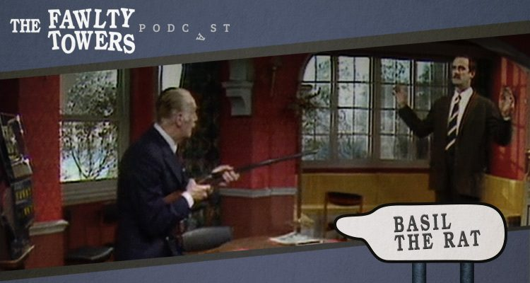 Fawlty Towers Podcast - Episode 12 - Basil the Rat